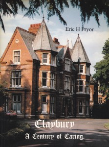 'Claybury; A Century of Caring' by Eric H Pryor