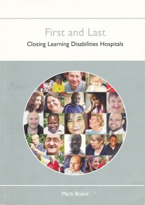 'First and Last: Closing Learning Disabilities Hospitals' by Mark Brend