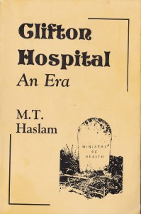 'Clifton Hospital: An Era' by M.T. Haslam