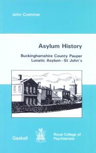 'Asylum History, Buckinghamshire County Pauper Lunatic Asylum - St. John's' by John Crammer