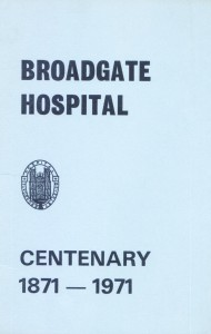 Broadgate Hospital - Centenary 1871-1971
